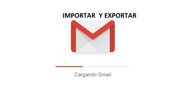 Importar y Exportar correos de gmail