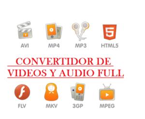 CONVERTIDOR DE VIDEOS FULL