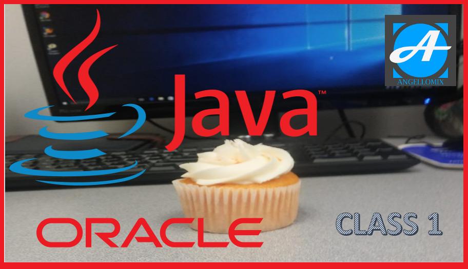 Class 1 JAVA: Como instalar y configurar JDK (JAVA) 2018