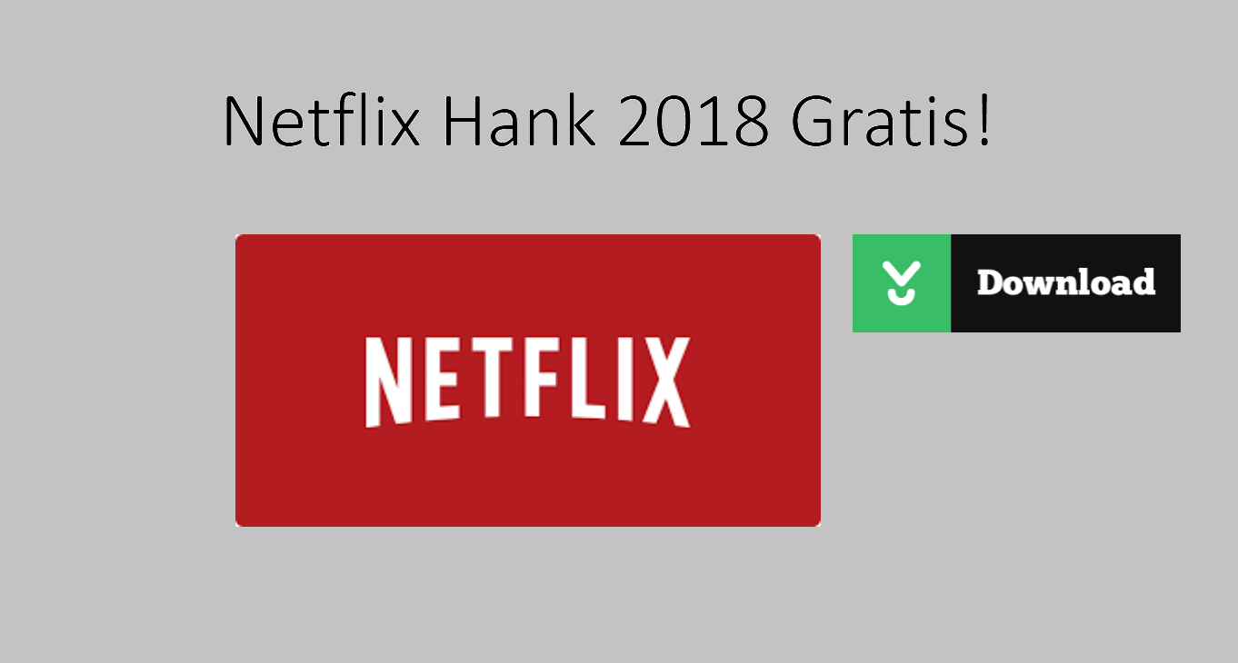 Descarga NETFLIX hank gratis 2018