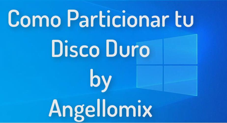 Particionar Disco Duro en Windows