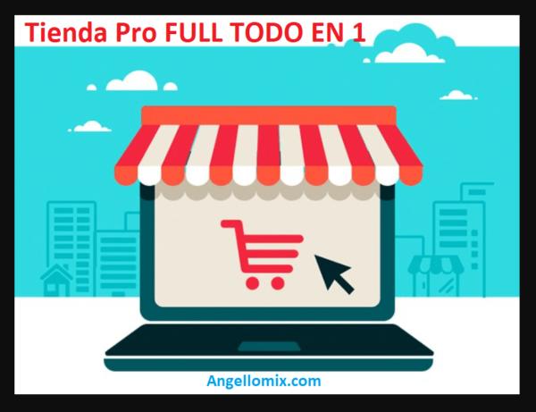 Tienda Pro FULL TODO EN 1