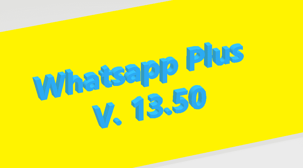 como descargar ultima versión de WhatsApp plus 13.50